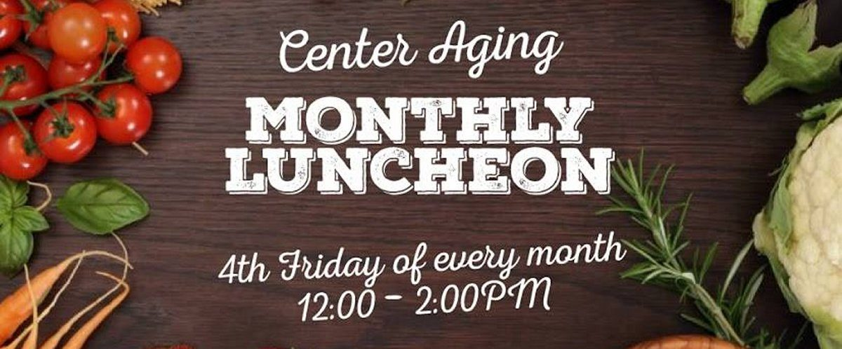 Center Aging Monthly Lunch