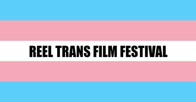 Reel Trans Film Festival