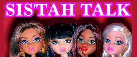 Sis'tah Talk