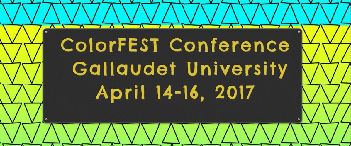 ColorFEST: LGBTQA+ Deaf & Signing Community Conference