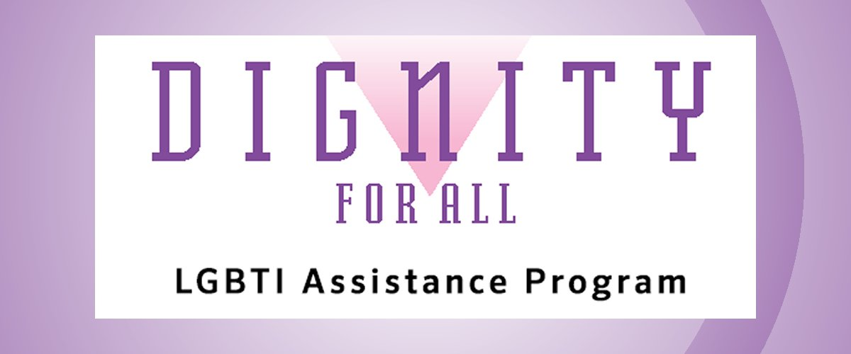 Dignity for All LGBTI Assistance Program