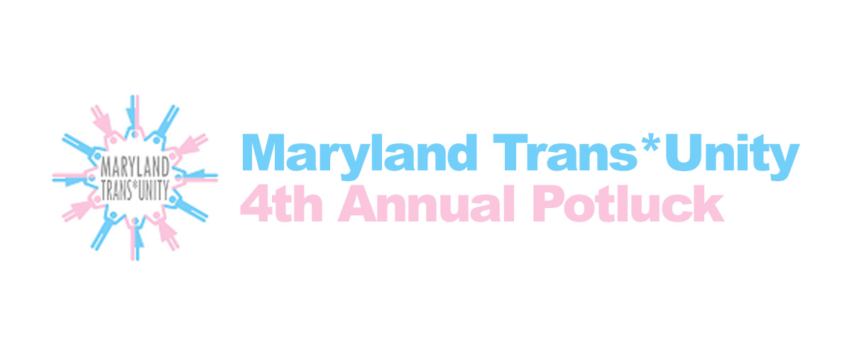 Maryland Trans*Unity 4th Annual Potluck