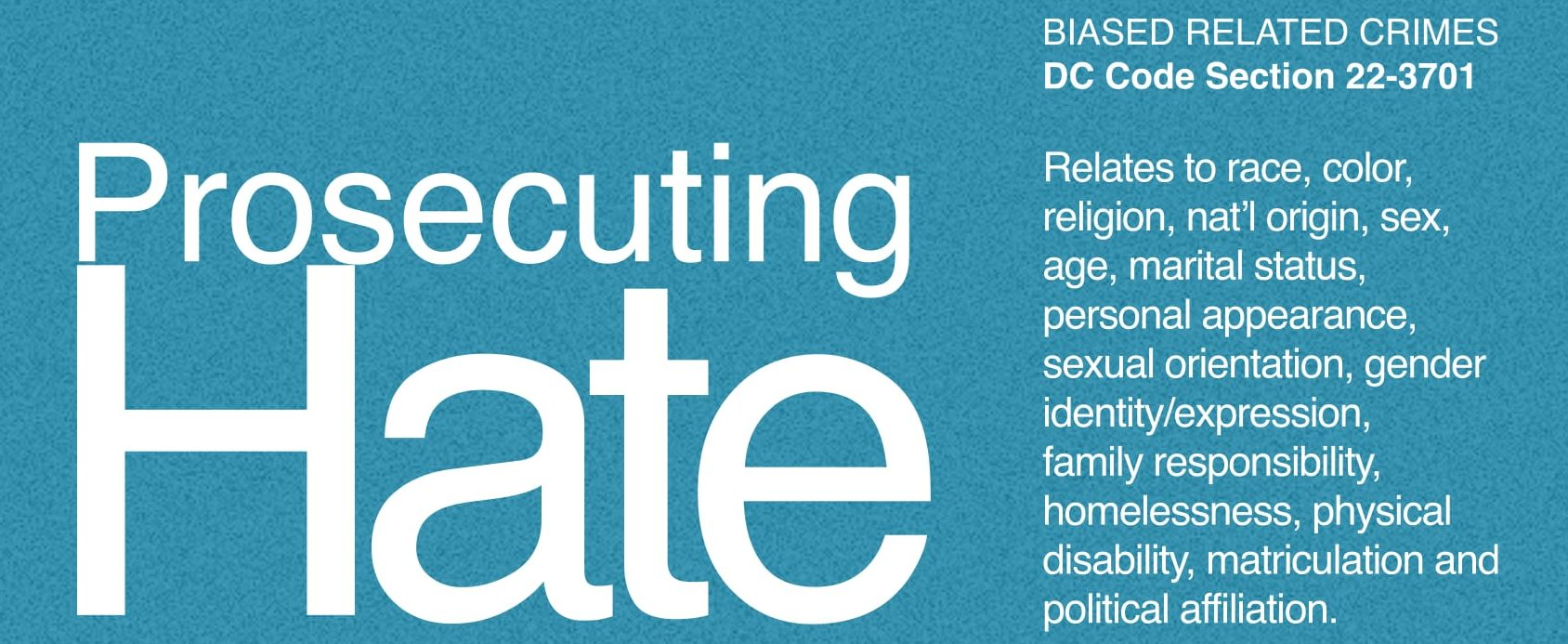 Prosecuting Hate - Looking at Hate/Bias Crimes in DC