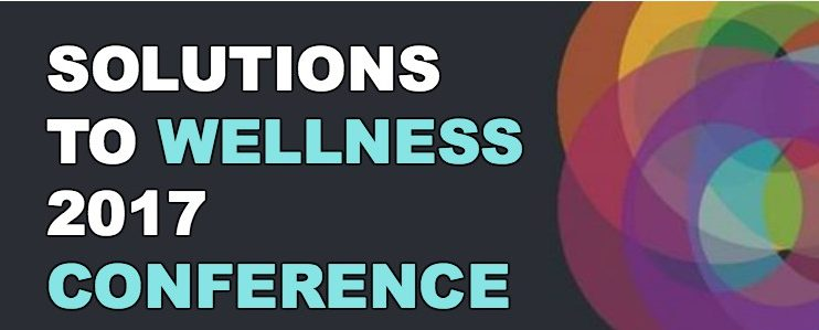 Solutions to Wellness 2017 Conference & Awards