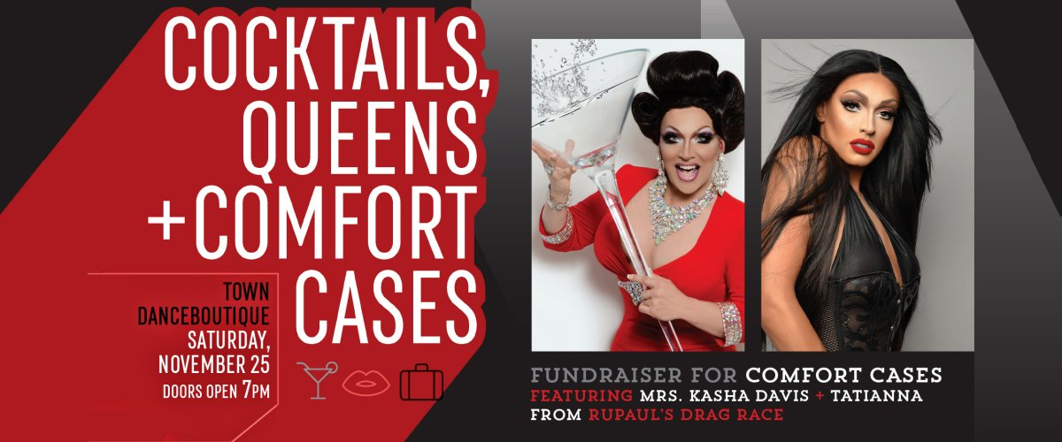 Cocktails, Queens, & Comfort Cases: Drag Show Fundraiser