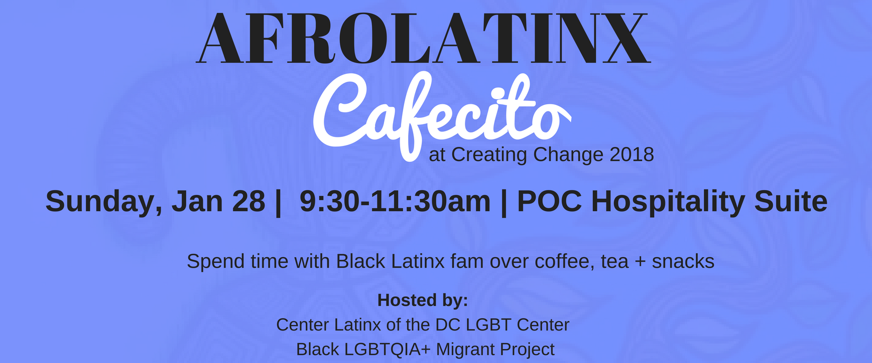 AfroLatinx Cafecito at Creating Change 2018!