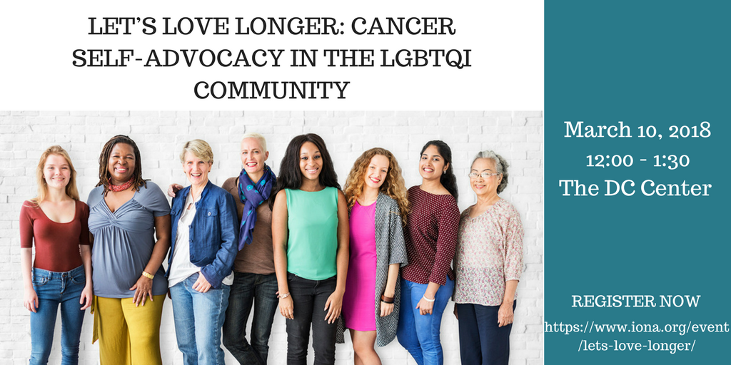 LET'S LOVE LONGER: CANCER SELF ADVOCACY IN THE LGBTQI COMMUNITY