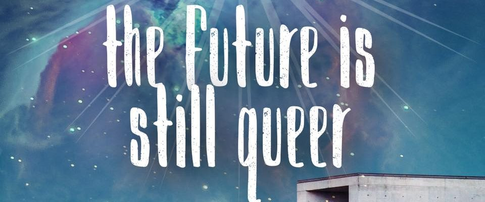 The future is still queer