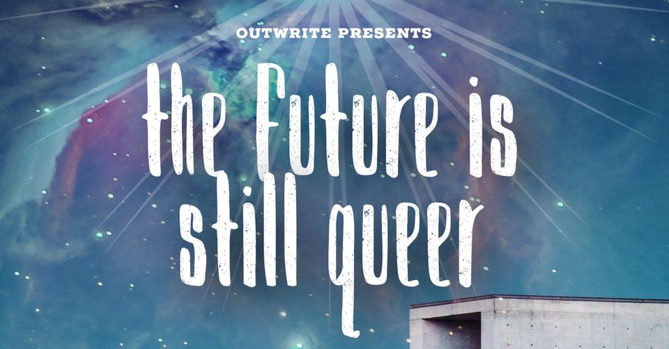 OutWrite presents The Future is Still Queer