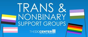 Transgender & Nonbinary Support Groups at the DC Center for the LGBT Community