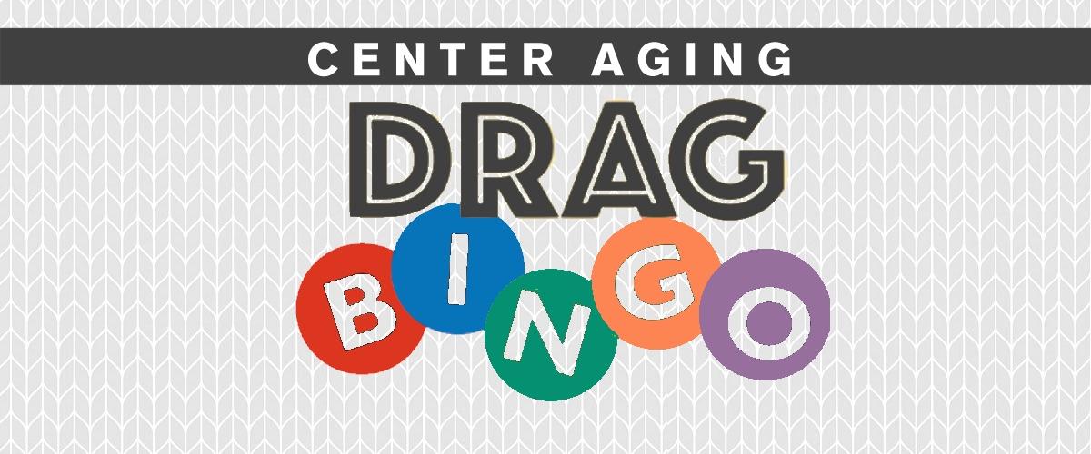 Center Aging Drag Bingo