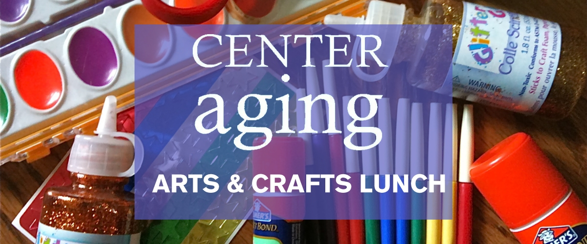 Center Aging Arts Lunch