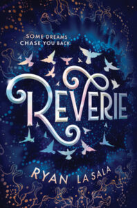 """Cover of the book """"Reverie"""" by Ryan La Sala"""