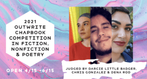 Submissions Open for OutWrite's 2021 Chapbook Competition